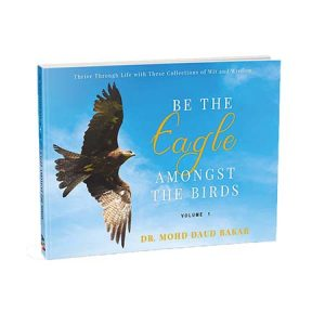 Be The Eagle Amongst The Birds: Volume 1